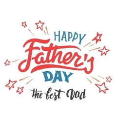 Happy Fathers day hand-lettered greeting card vector image vector image
