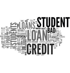 a look at bad credit student loans text word vector image