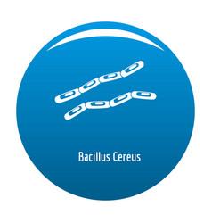 Bacillus cereus icon blue vector