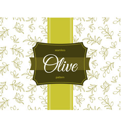 Olive seamless pattern for label or box design vector