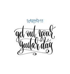 february 11 - get out your guitar day - han vector image