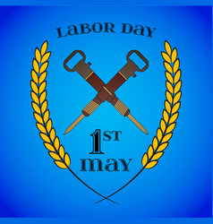 may 1st labor day crossed jackhammers symbol of vector image vector image