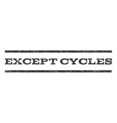 Except Cycles Watermark Stamp vector