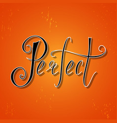 hand written retro lettering perfect vector image