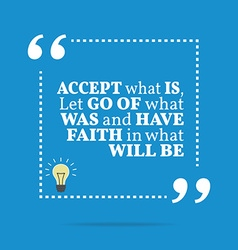 Inspirational motivational quote Accept what is vector