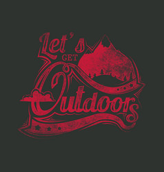 Lets get outdoors vector