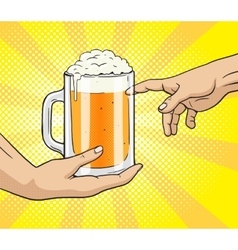 Hand gives mug of beer to other hand pop art vector image vector image