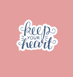 hand lettering keep your heart on pink background vector image