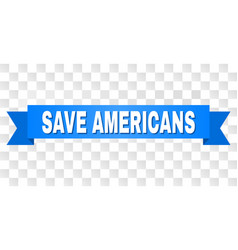 blue ribbon with save americans title vector image