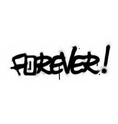Graffiti forever word sprayed in black over white vector