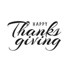 happy thanksgiving hand lettering vector image vector image