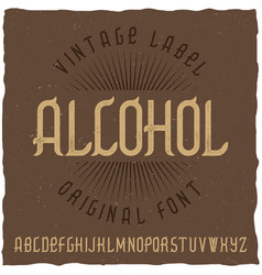 vintage label typeface named alcohol vector image