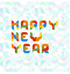 geometric inscription happy new year vector image