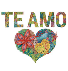 Words te amo with heart i love you in spanish vector