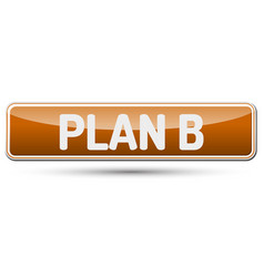 Plan b - abstract beautiful button with text vector