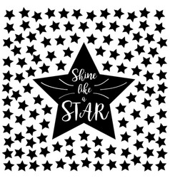Shine like a star lettering inspirational text vector