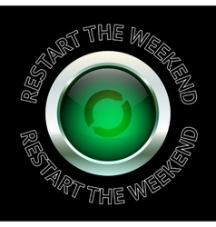 Restart the weekend Quote typography background vector image