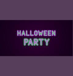 neon festive inscription for halloween party vector image