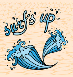 Surfs up lettering with cartoon waves vector