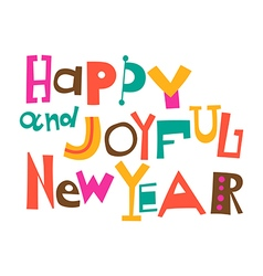 Happy and Joyful New Year vector image