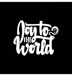 Joy to the world - hand-lettering text Handmade vector
