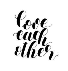 Love each other lettering vector