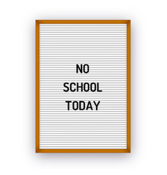 No school today letterboard quote vector