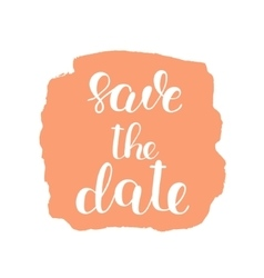 Save the date Brush lettering vector image