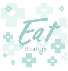 eat healthy blue cross heart background ima vector image