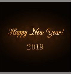 happy new year gold text holiday background 2019 vector image