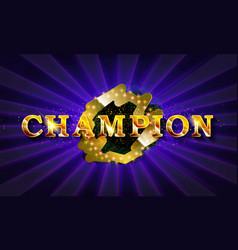 inscription champion in a glowing retro frame vector image