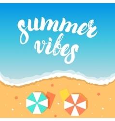 Summer vibes hand written lettering on a sea beach vector