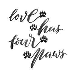 Love has four paws Lettering vector image vector image