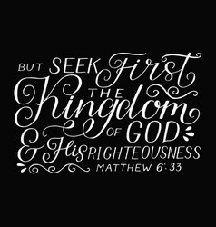 Hand lettering with bible verse but seek first the vector