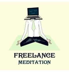 meditating freelancer working vector image