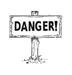 wooden sign board drawing with danger text vector image