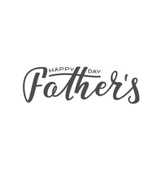 handwritten lettering of happy father s day on vector image