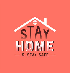 stay home safe vintage quote for house quarantine vector image