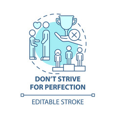 Do not strive for perfection blue concept icon vector