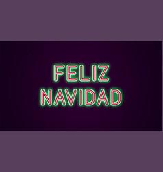 neon festive inscription for spanish christmas vector image