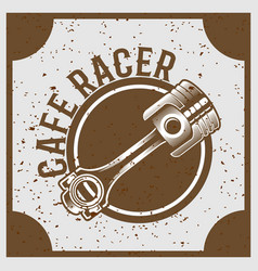 vintage grunge style piston with text cafe racer vector image