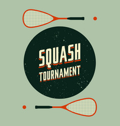 Squash tournament typographical vintage poster vector