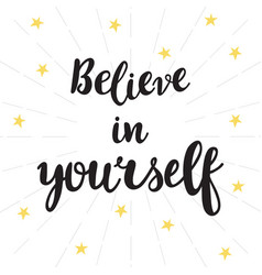 believe in yourself inspirational quote hand vector image