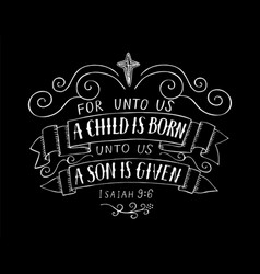 bible christmas lettering for unto us a child is vector image