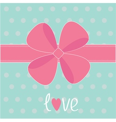 Big pink gift bow and ribbon Love card vector image