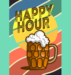 happy hour poster design with a mug of draft bee vector image