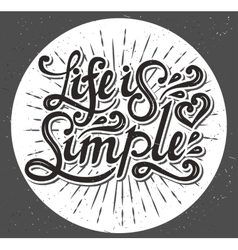 Life is simple type design vector