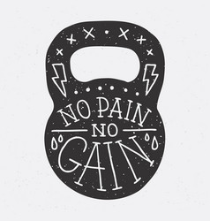 no pain no gain gym kettle bell vector image
