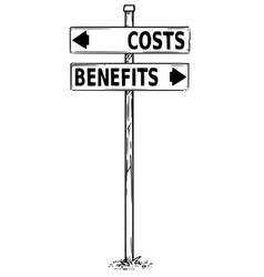 two arrow sign drawing of costs and benefits vector image