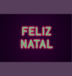 Neon festive inscription for portuguese christmas vector